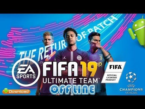 Fifa 19 Mobile Offline Android Patch Apk Download The Return Of