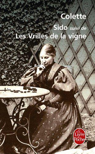Sido de Sidonie-Gabrielle Colette, http://www.amazon.fr/dp/2253005231/ref=cm_sw_r_pi_dp_KlAktb0AA71TA