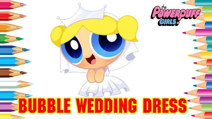 Powerpuff Girls Coloring Book Pages | Bubble Wedding Dress | Powerpuff G...
