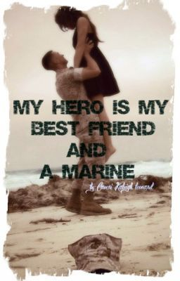 """My Hero is My Best Best Friend and a Marine - MBFFM- Authors Note"" by Scoobythatsblue16 - """"People sleep peaceably in their beds at night only because rough men stand ready to do violence on …"""