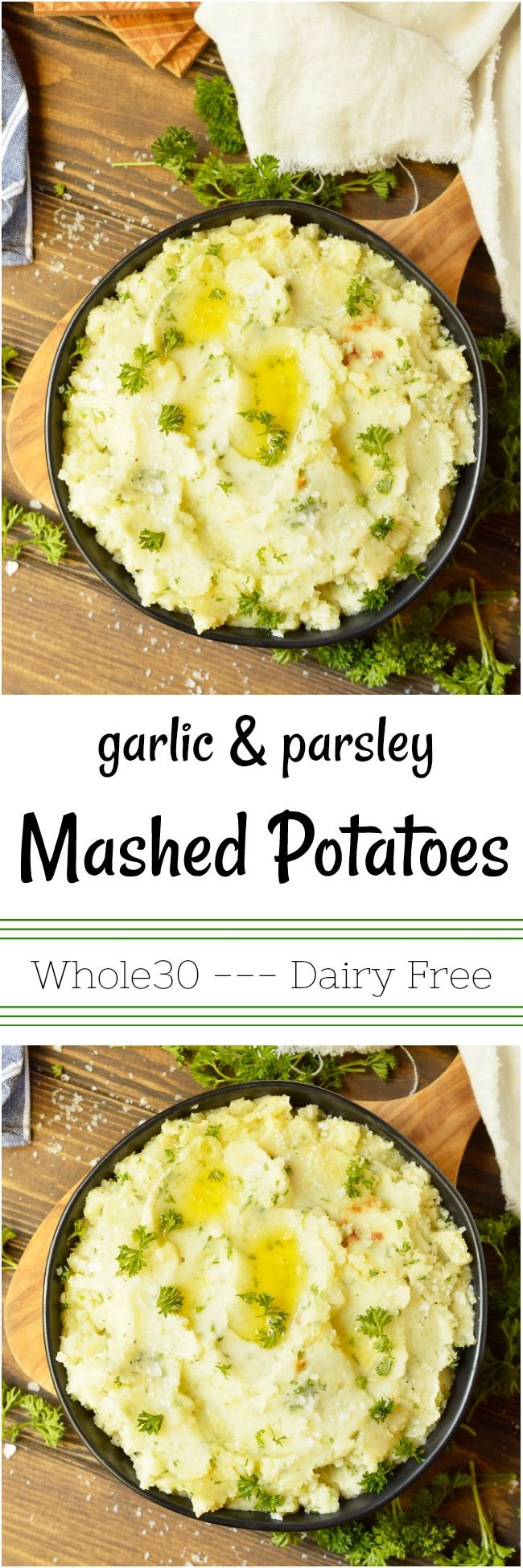 TheseDairy Free Garlic Mashed Potatoes don't need no stinkin' milk and butter to be great! Roasted garlic and parsley make these Whole30 Mashed Potatoes extra yummy! Use vegetable stock for Vegan Mashed Potatoes. A great side dish if you are on a special diet or not. #whole30recipe #dairyfreerecipes #mashedpotatoes #sidedish