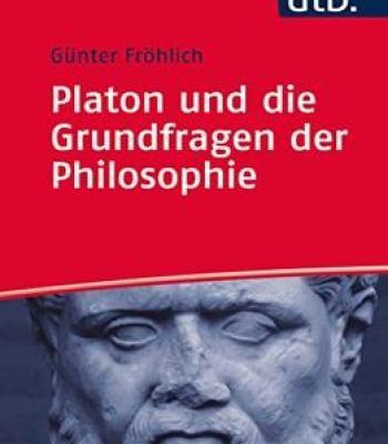 Platon Und Die Grundfragen Der Philosophie PDF