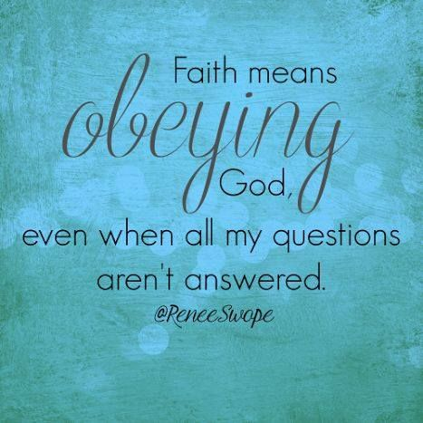 Faith means trusting and obeying God -- even when my questions aren't answered and my fears aren't conquered. #AConfidentHeart Renee Swope