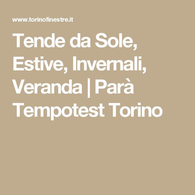 Tende da Sole, Estive, Invernali, Veranda | Parà Tempotest Torino