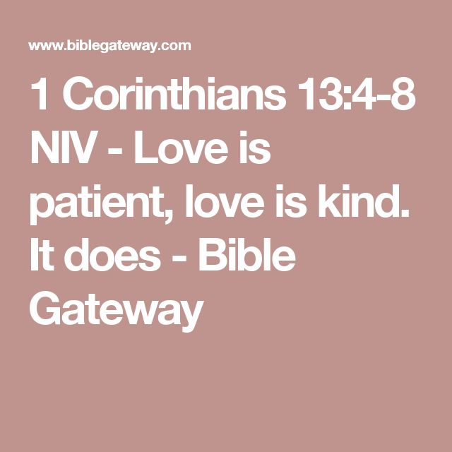 1 Corinthians 13:4-8 NIV - Love is patient, love is kind. It does - Bible Gateway