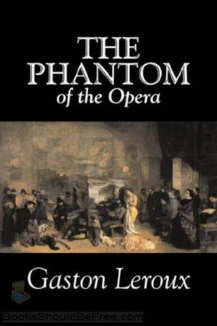 The Phantom of the Opera by Gaston Leroux. Unfortunately the book is only a little like the movie/musical, primarily the Phantom was not supposed to look anything remotely like Gerard Butler. *sigh* (+15)