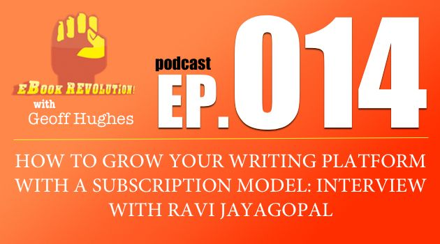 Ravi Jayagopal is the Coolest Geek on the Planet (Google that) and in Episode 14 of the eBook Revolution Podcast we talk about how indie writers can move beyond a single source of income and embrace the power of membership sites to help grow your writing platform.