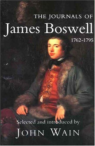 The Journals of James Boswell: 1762-1795 by James Boswell