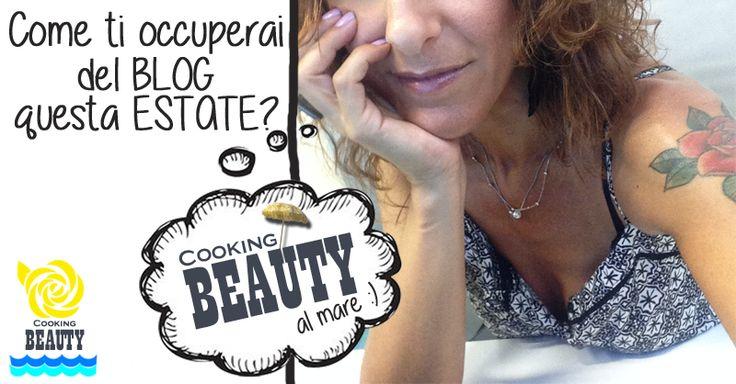 E' da un po' che sono in ansia all'idea che quest'estate non riuscirò a seguire il blog come vorrei!  Come lavorare al blog durante l'estate? #cookingbeauty #sophiecognac #seleggilmioblogdiventipiubello