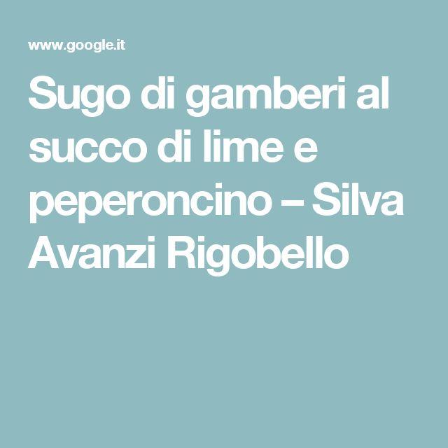 Sugo di gamberi al succo di lime e peperoncino – Silva Avanzi Rigobello