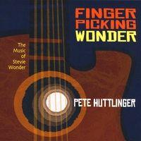 Pete Huttlinger | Fingerpicking Wonder: The Music of Stevie Wonder
