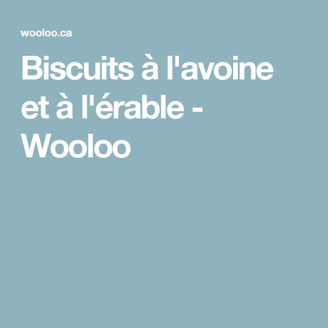 Biscuits à l'avoine et à l'érable - Wooloo