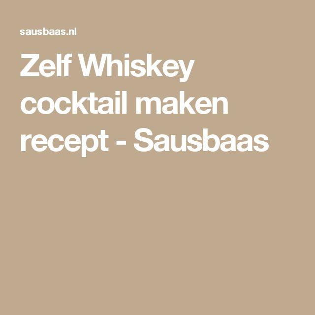 Zelf Whiskey cocktail maken recept - Sausbaas