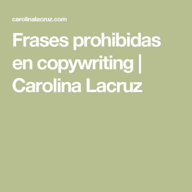 Frases prohibidas en copywriting | Carolina Lacruz