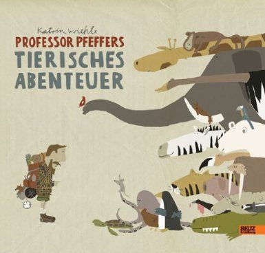 Katrin Wiehle: Professor Pfeffers tierisches Abenteuer: Ein Schau- und Suchbuch