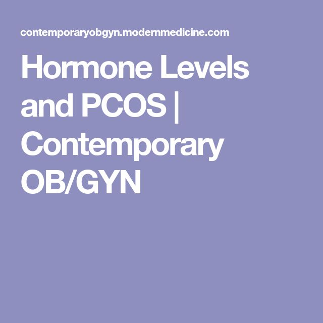 Hormone Levels and PCOS   Contemporary OB/GYN