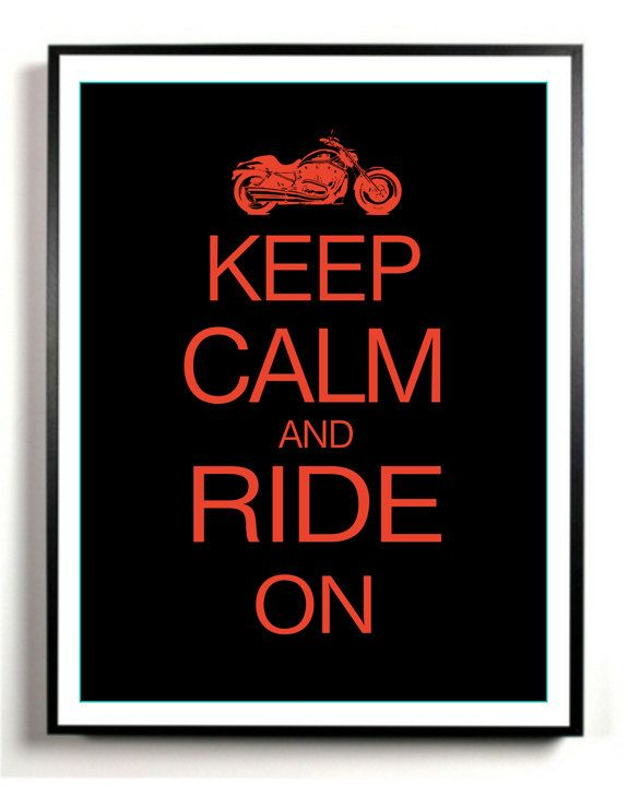 Motorcycle Art Print Keep Calm and Ride On Gift by DIGIArtPrints, $16.95