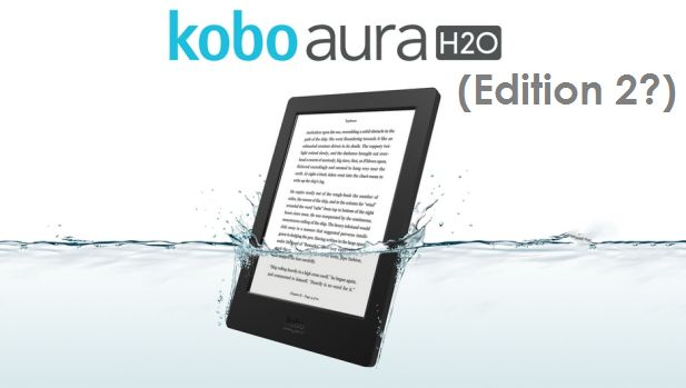 Nadchodzi Kobo Aura H2O Edition 2?