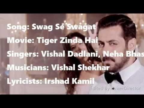 Swag Se Swagat lyrics/Tiger Zinda Hai/salman khan/katrina kaif/Irshad Kamil Song: Swag Se Swagat Movie: Tiger Zinda Hai Singers: Vishal Dadlani Neha Bhasin Musicians: Vishal Shekhar Lyricists: Irshad Kamil
