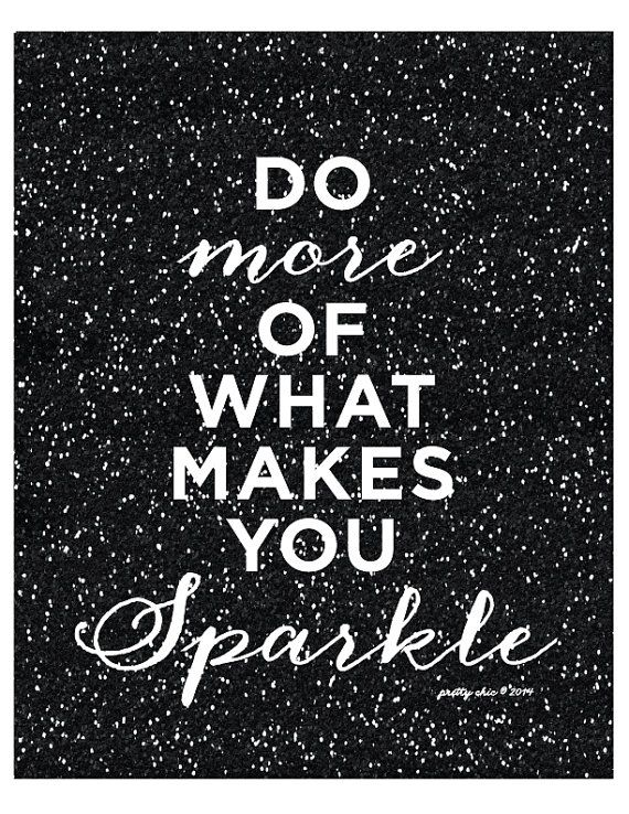 """Do More of What Makes You Sparkle!"" print"