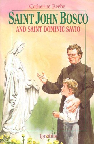 St. John Bosco and Saint Dominic Savio (Vision Books S) by Catherine Beebe
