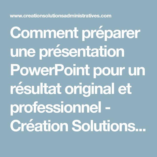 Comment préparer une présentation PowerPoint pour un résultat original et professionnel - Création Solutions administratives