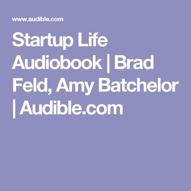 Startup Life Audiobook   Brad Feld, Amy Batchelor   Audible.com