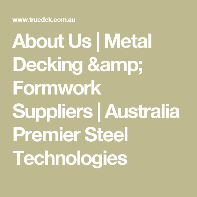 About Us | Metal Decking And Formwork Suppliers | Australia Premier Steel Technologies