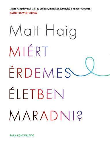 Ma este egy könyvet szeretnék ajánlani Nektek! Matt Haig (1975) angol író, újságíró, számos díjnyertes felnőtt- és ifjúsági regény szerzője....