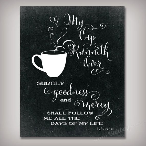 My Cup Runneth Over Scripture Bible Verse 8x10 by BuhbayQuotes