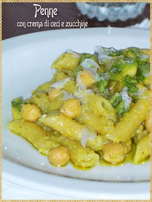 Penne con crema di ceci e zucchine (Penne with cream of chickpeas and zucchini)