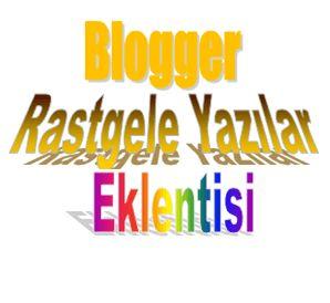 Blogger Rastgele Yazılar Eklentisi