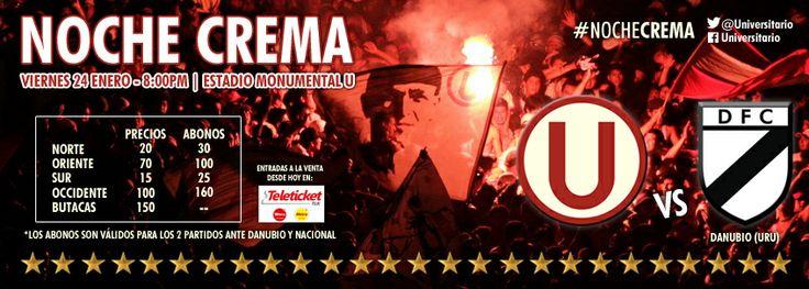 Noche Crema 2014 Universitario vs Danubio (Uru) Viernes 24 de enero a las 8:00pm en el Estadio Monumental U