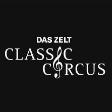 DAS ZELT - Classic Circus - Mozart & Co. Treffen auf Zirkuskunst  - Tickets