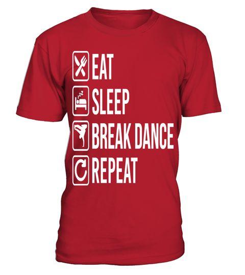 # Break Dance Eat Sleep Repeat .  Break Dance Eat Sleep Repeat