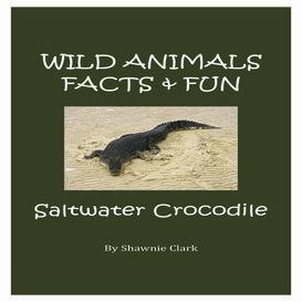 Download the Children's eBooks eBooks   Wild Animals Facts & Fun - Saltwater Crocodile  Print the activities for more fun!