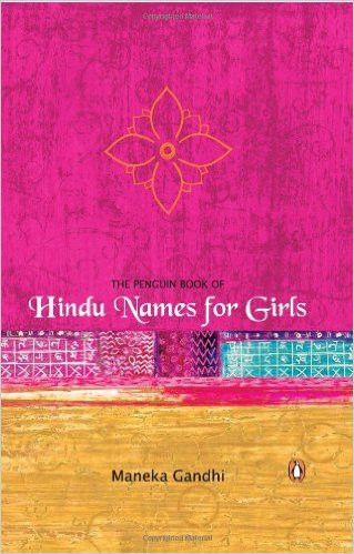 The Penguin Book of Hindu Names for Girls (Any Time Temptations Series)