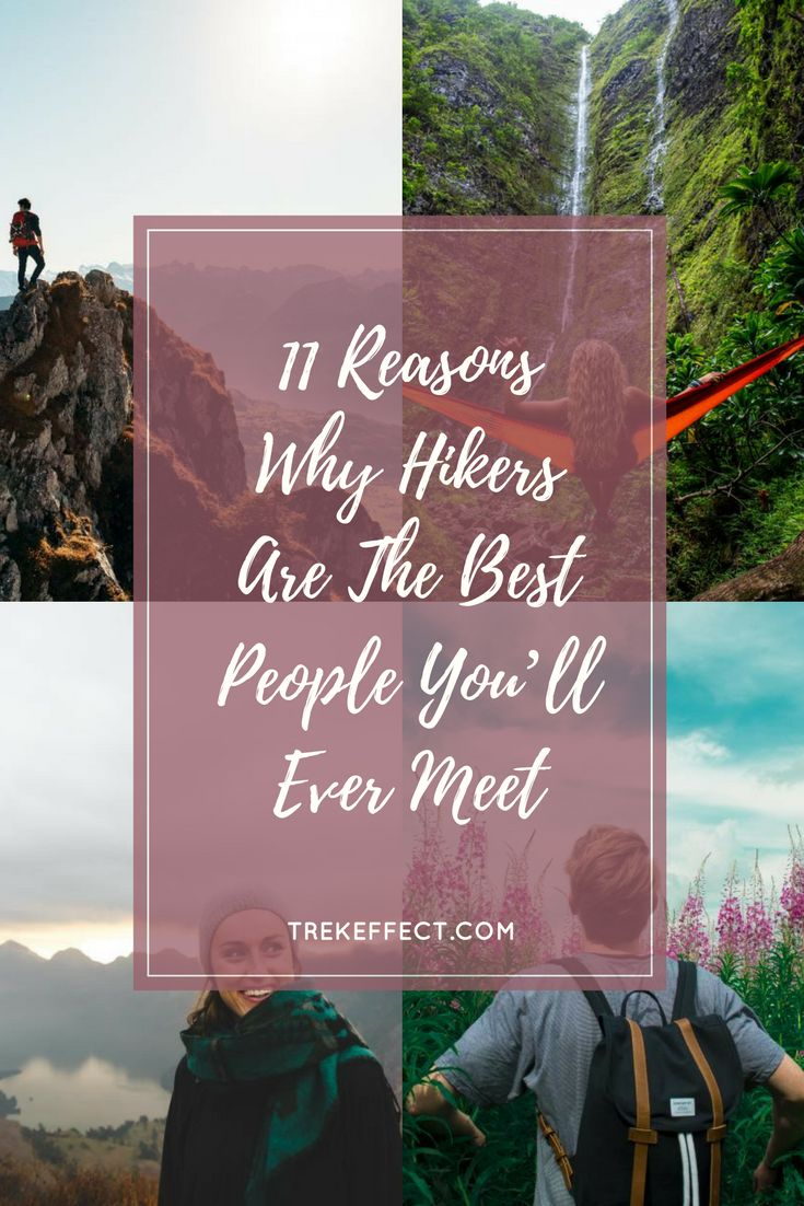 "A popular saying goes, ""Tell me who your friends are and I'll tell you who you are"". So, if there were just one set of people, you should surround yourself with the best kind. And we suggest you go for the most adventurous and bad-ass kind: hikers."