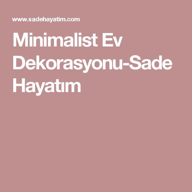 Minimalist Ev Dekorasyonu-Sade Hayatım