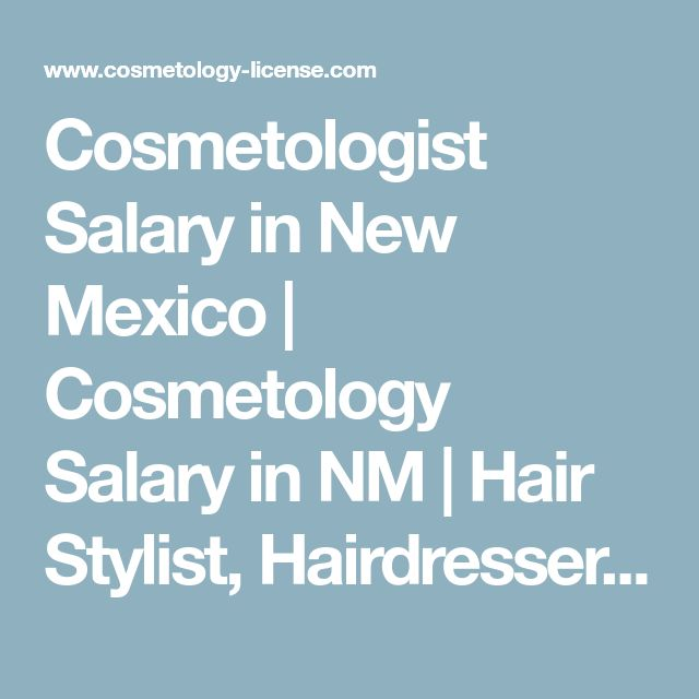 Cosmetologist Salary in New Mexico | Cosmetology Salary in NM | Hair Stylist, Hairdresser and Nail Technician Salary