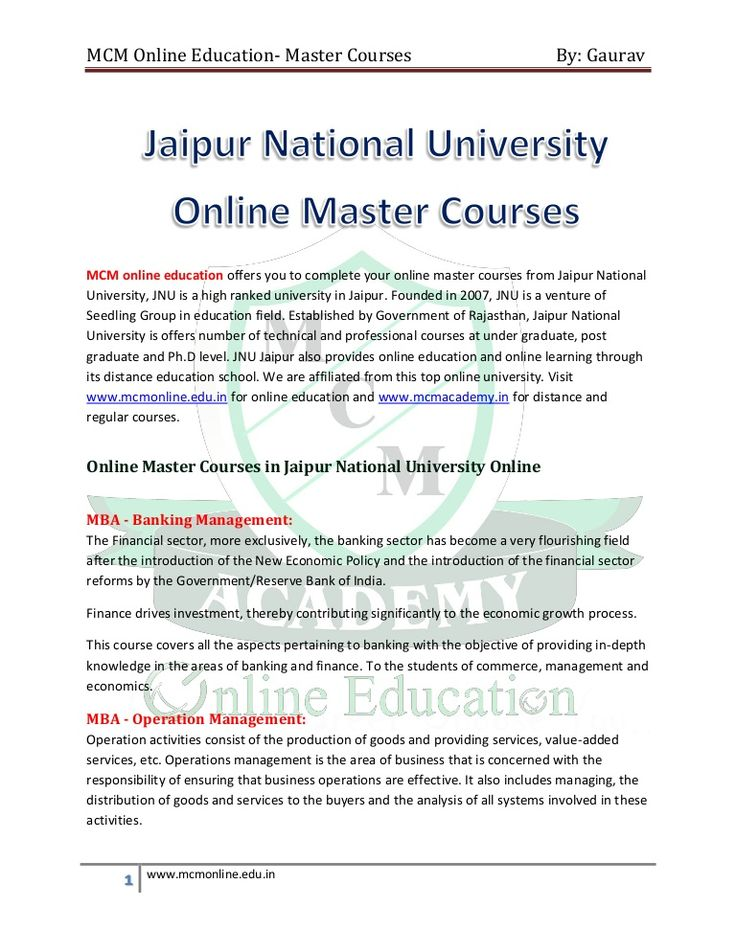 MCM online education offers you to complete your online master courses from Jaipur National University, Jaipur National University is offers number of technical and professional courses at under graduate, post graduate and Ph.D level. JNU Jaipur also provides online education and online learning through its distance education school. We are affiliated from this top online university. Visit www.mcmonline.edu.in for online education and www.mcmacademy.in for distance and regular courses.
