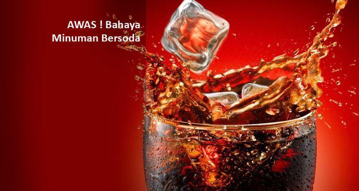 AWAS ! Bahaya Minuman Bersoda