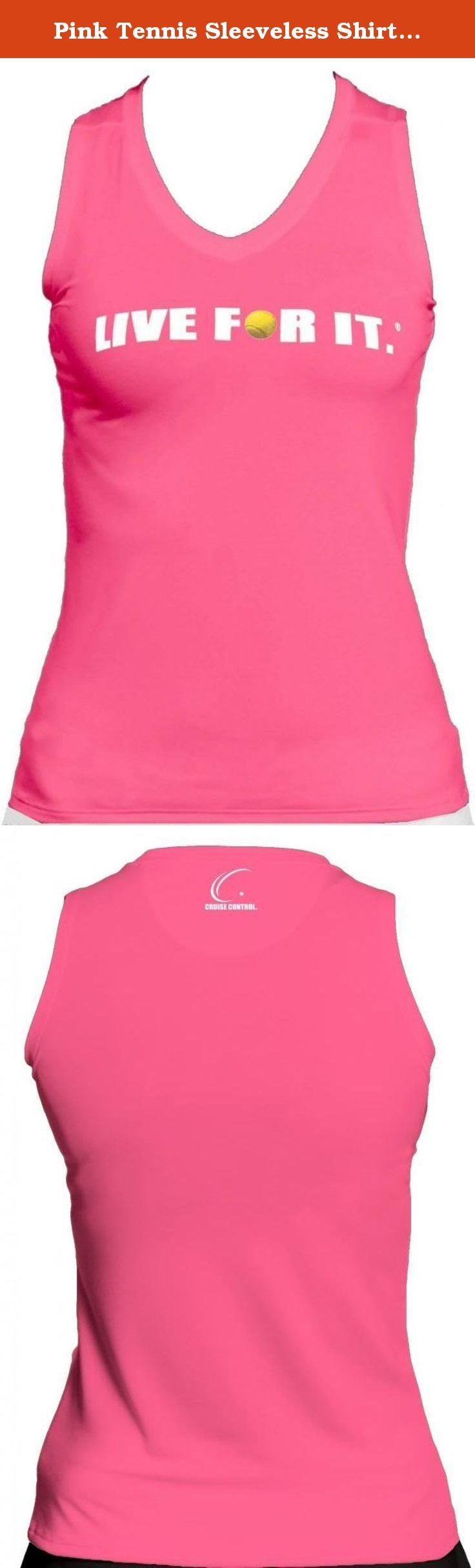 Pink Tennis Sleeveless Shirt Live For It Athletic Performance, Cruise Control Gear, Size XX-LARGE. Cruise Control's comfortable LIVE FOR IT.® tennis performance tee is designed with a contoured fit to compliment your every curve. This soft antibacterial and moisture management fitted tee is made with moisture wicking technology that absorbs the moisture and perspiration from the skin and transports it quickly through the fabric for fast evaporation. The material's antibacterial...