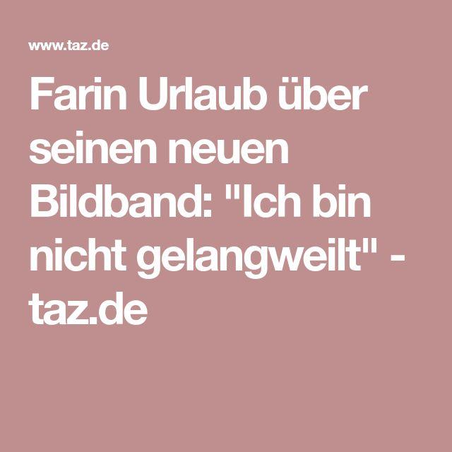 """Farin Urlaub über seinen neuen Bildband: """"Ich bin nicht gelangweilt"""" - taz.de"""