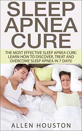 Free Kindle ebooks for a limited time - download to your Kindle or Kindle for PC now before the price increases. Follow board to hear about them first: Sleep Apnea Cure: The Most Effective Sleep Apnea Cure: Learn How To Discover, Treat And Overcome Sleep Apnea In 7 Days!