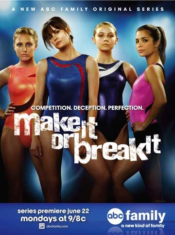 Make It Or Break It....absolutely got hooked in this show... <3 it!!