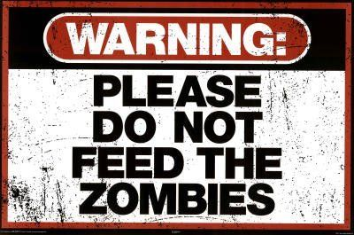 Warning Please Do Not Feed the Zombies Art Poster Print Poster Print, 36x24 by Poster Revolution, http://www.amazon.com/dp/B004V3D5DG/ref=cm_sw_r_pi_dp_jRYYqb000QPCA #mike1242