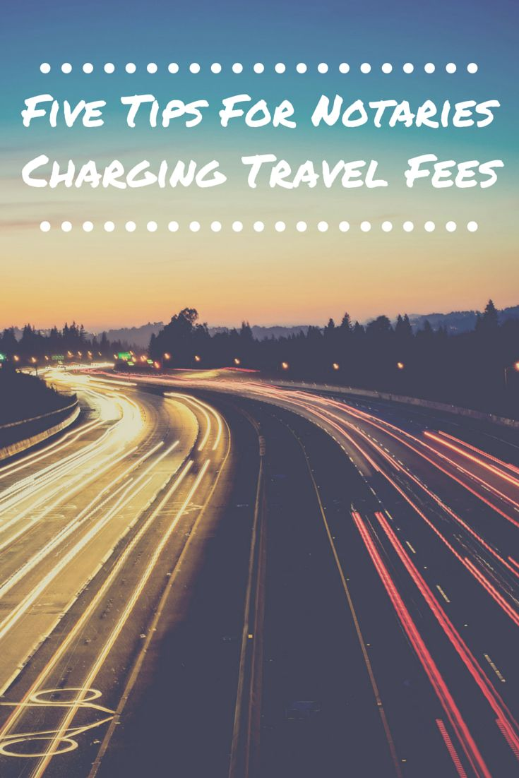 Not sure how to approach travel fees as a mobile Notary? Here are 5 tips to help you cover your expenses.