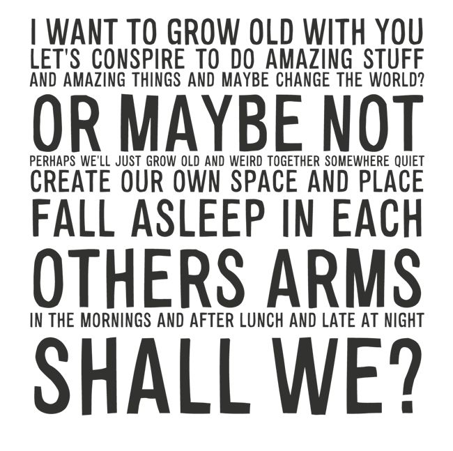 I Want To Grow Old With You Love Quotes: 57 Best Images About Manifesto On Pinterest