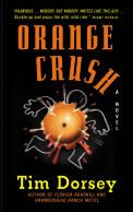 """Orange Crush by Tim Dorsey: The Republicans' """"golden boy"""" — and a loyal, unquestioning tool of the powerful special interests — handsome, unthreatening, Florida governor-by-default Marlon Conrad seems a virtual shoo-in for re-election. That is, until he undergoes a radical personality shift during a bloody military action in the Balkans..."""
